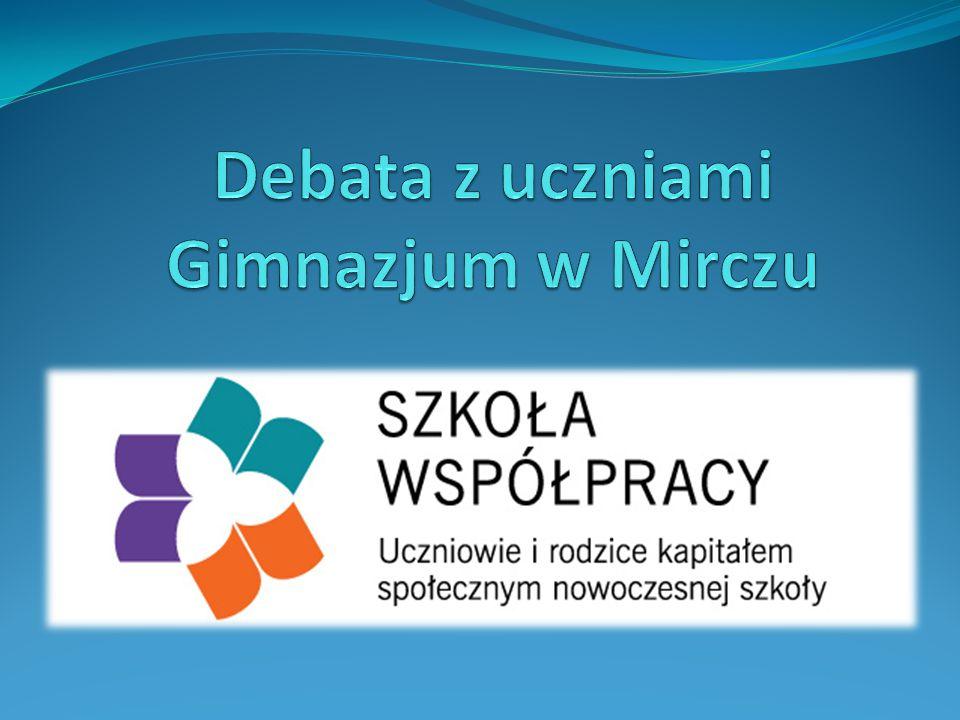 Debata z uczniami Gimnazjum w Mirczu