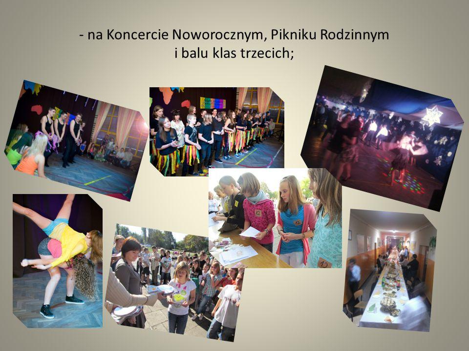 - na Koncercie Noworocznym, Pikniku Rodzinnym i balu klas trzecich;