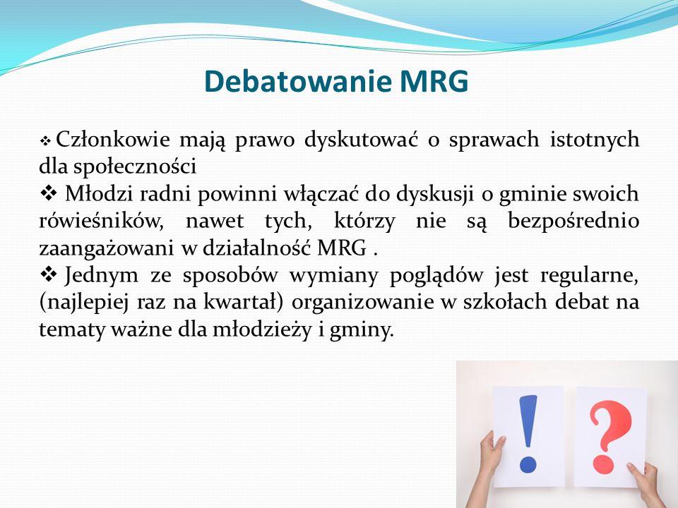 Debatowanie MRG Członkowie mają prawo dyskutować o sprawach istotnych dla społeczności.