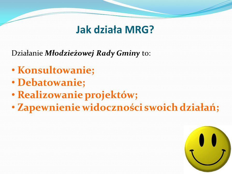 Jak działa MRG Konsultowanie; Debatowanie; Realizowanie projektów;
