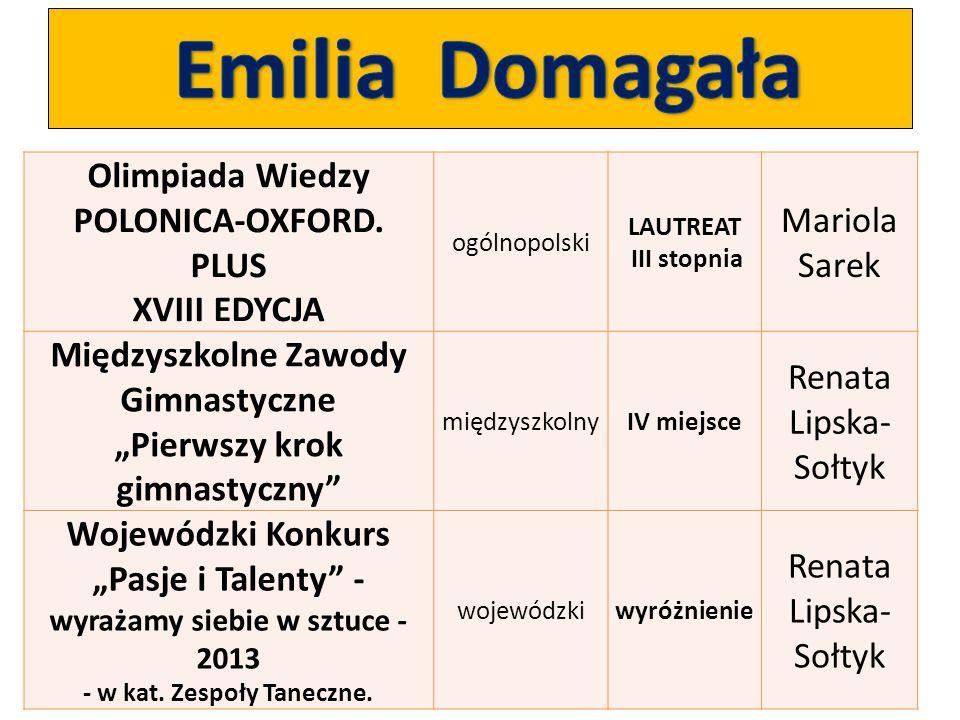 Emilia Domagała Olimpiada Wiedzy POLONICA-OXFORD. PLUS Mariola Sarek
