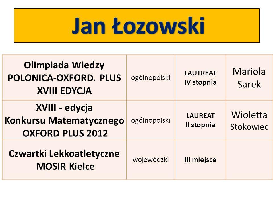 Jan Łozowski Olimpiada Wiedzy POLONICA-OXFORD. PLUS Mariola Sarek