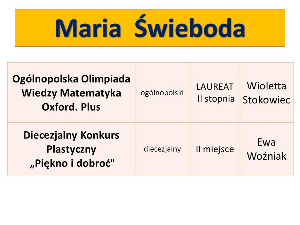 Maria Świeboda Ogólnopolska Olimpiada Wiedzy Matematyka Oxford. Plus