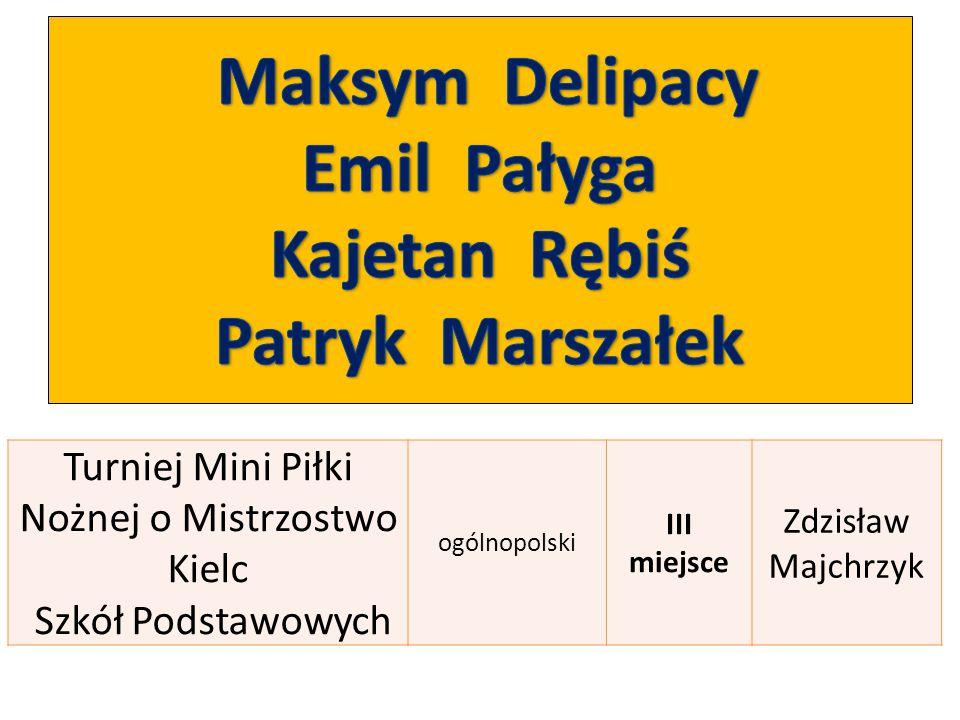 Maksym Delipacy Emil Pałyga Kajetan Rębiś Patryk Marszałek