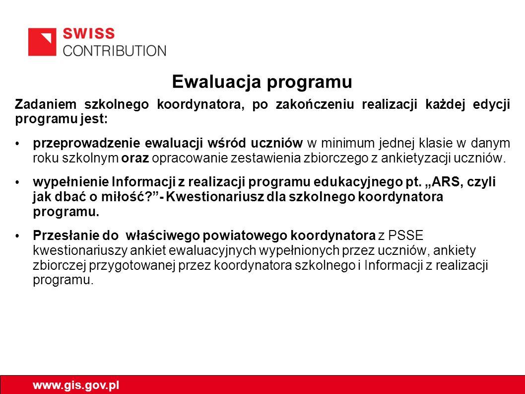 Ewaluacja programu Zadaniem szkolnego koordynatora, po zakończeniu realizacji każdej edycji programu jest: