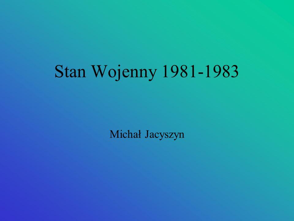 Stan Wojenny 1981-1983 Michał Jacyszyn