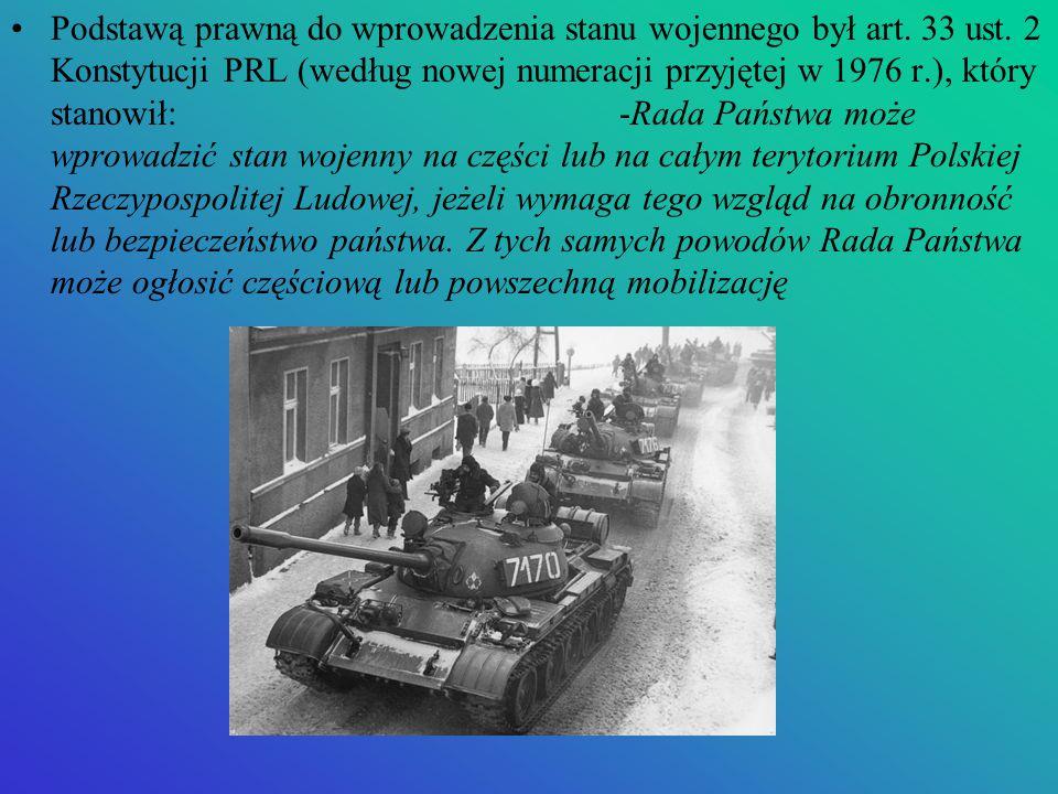 Podstawą prawną do wprowadzenia stanu wojennego był art. 33 ust