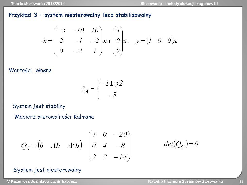 Przykład 3 – system niesterowalny lecz stabilizowalny
