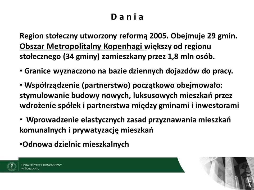 D a n i a Region stołeczny utworzony reformą 2005. Obejmuje 29 gmin.