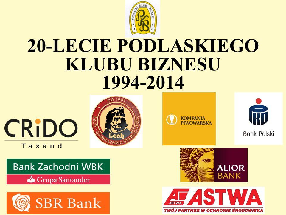 20-LECIE PODLASKIEGO KLUBU BIZNESU 1994-2014