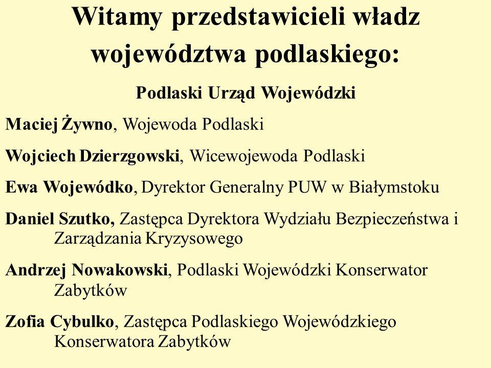 Witamy przedstawicieli władz województwa podlaskiego:
