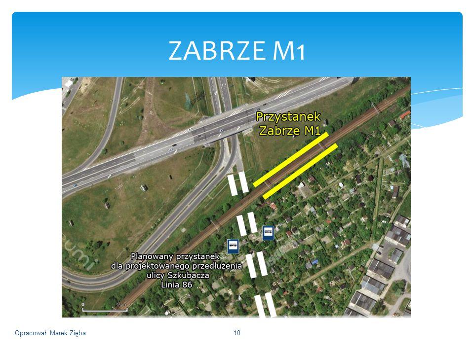 ZABRZE M1 Opracował: Marek Zięba