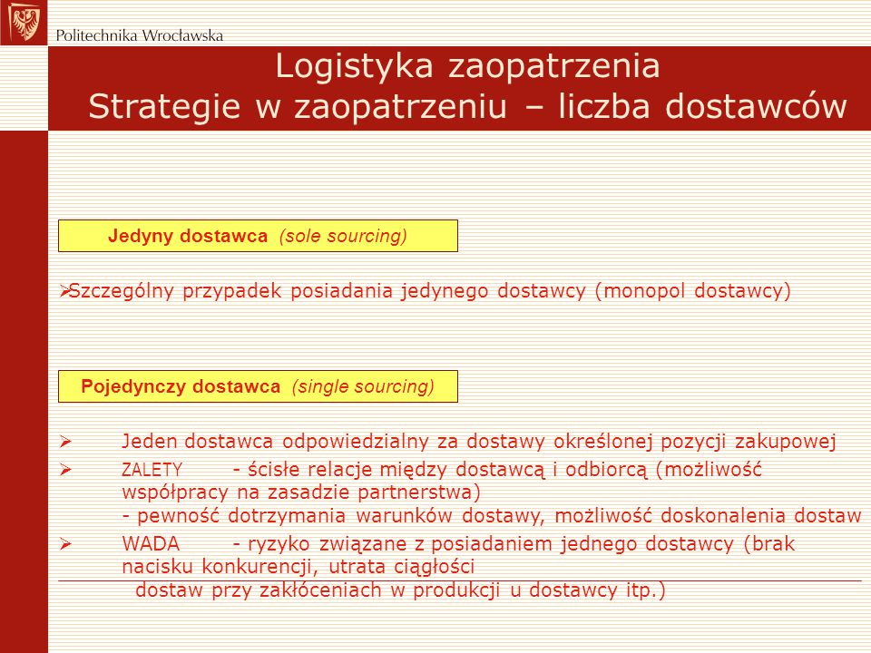 Logistyka zaopatrzenia Strategie w zaopatrzeniu – liczba dostawców