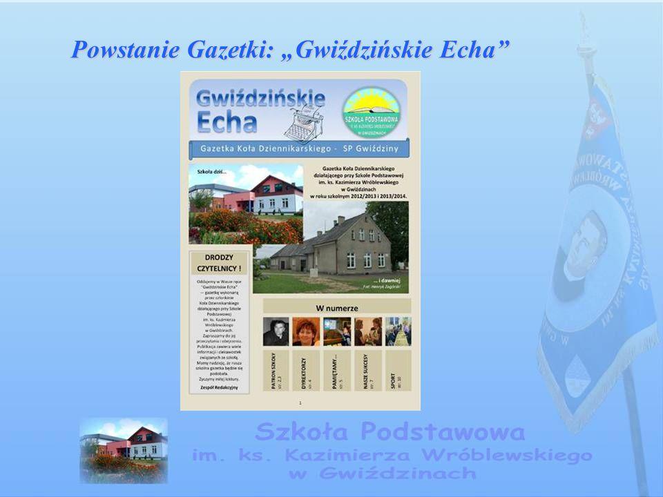"""Powstanie Gazetki: """"Gwiździńskie Echa"""