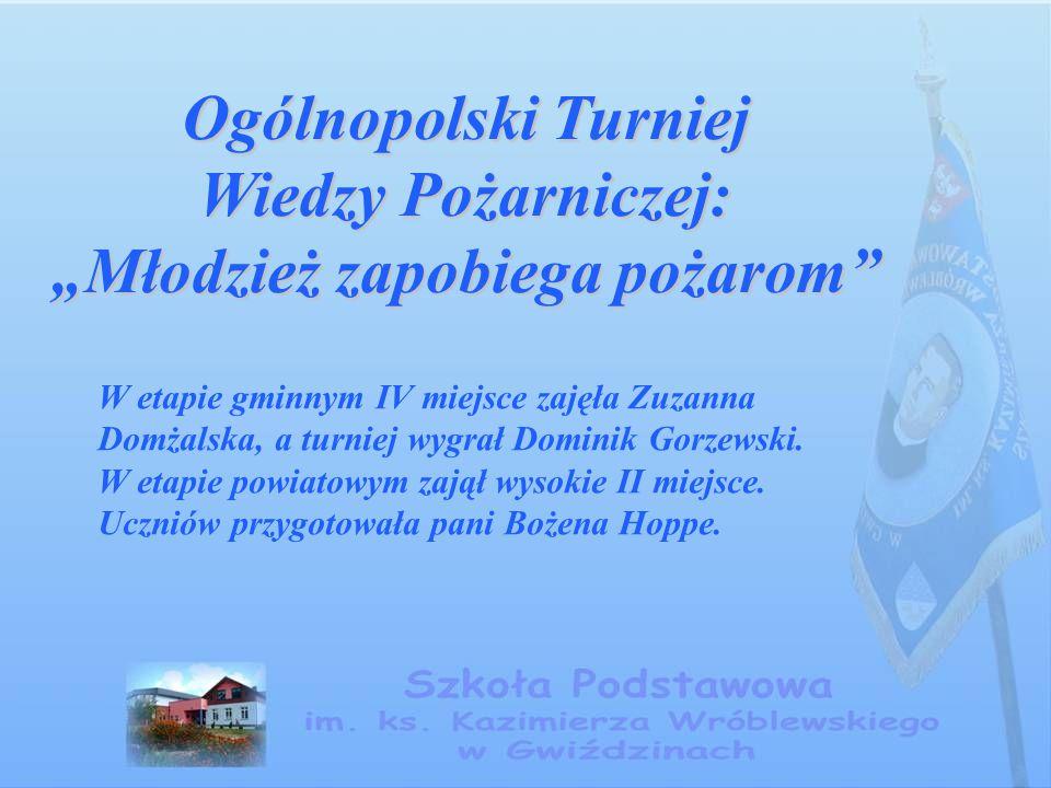 """Ogólnopolski Turniej Wiedzy Pożarniczej: """"Młodzież zapobiega pożarom"""