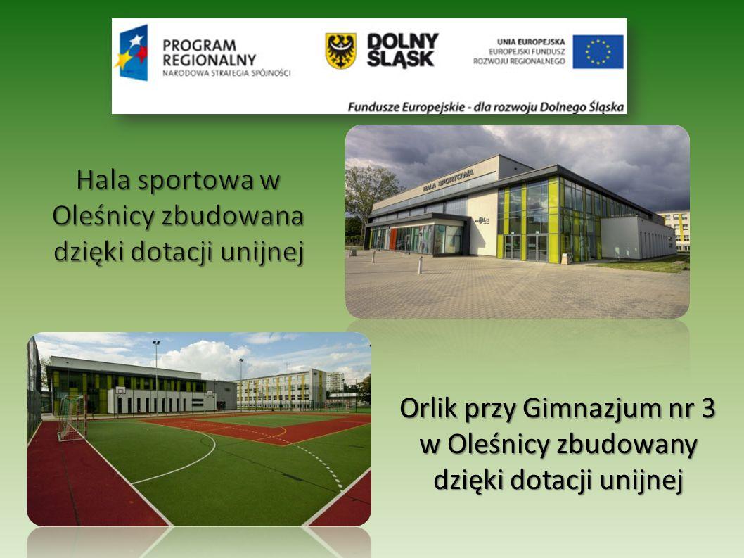 Hala sportowa w Oleśnicy zbudowana dzięki dotacji unijnej