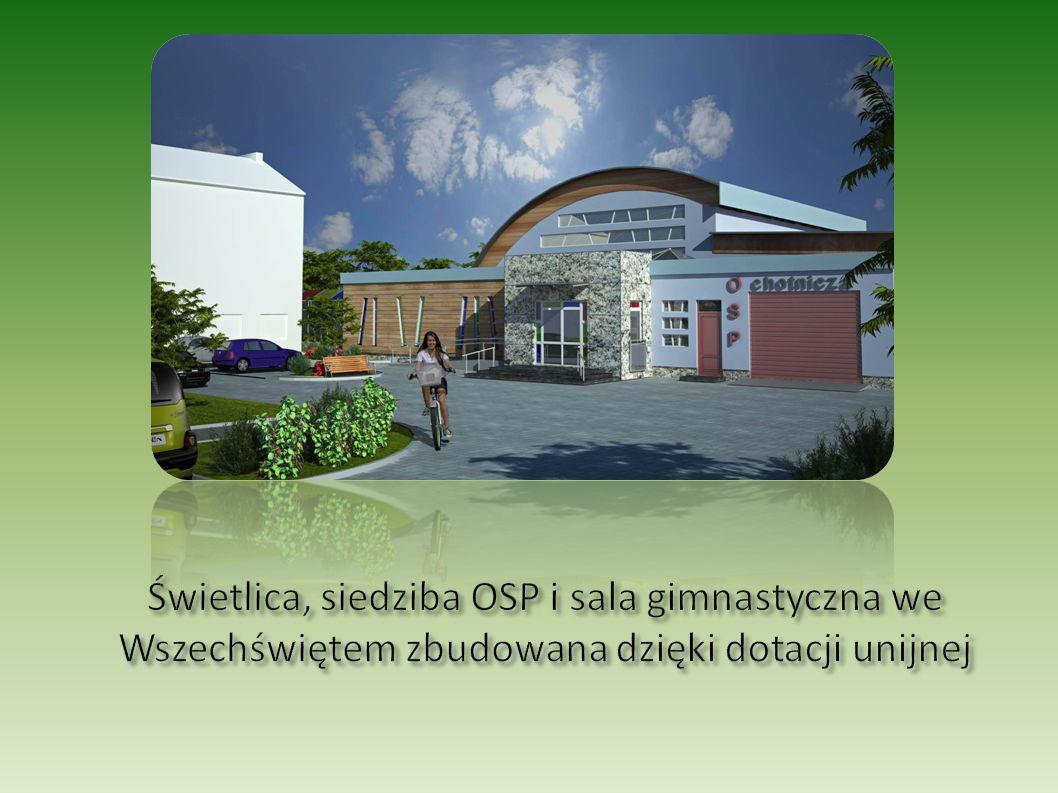 Świetlica, siedziba OSP i sala gimnastyczna we Wszechświętem zbudowana dzięki dotacji unijnej
