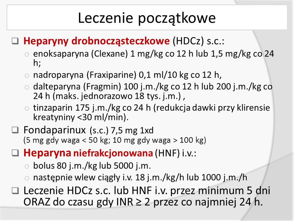 Leczenie początkowe Heparyna niefrakcjonowana (HNF) i.v.: