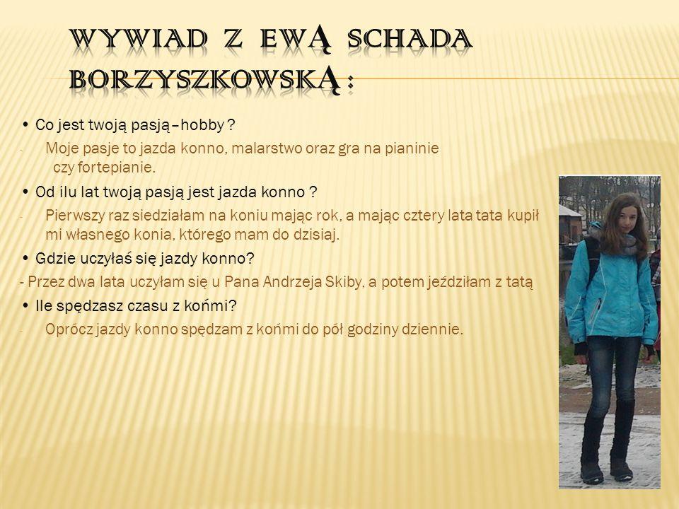 Wywiad z Ewą Schada Borzyszkowską :