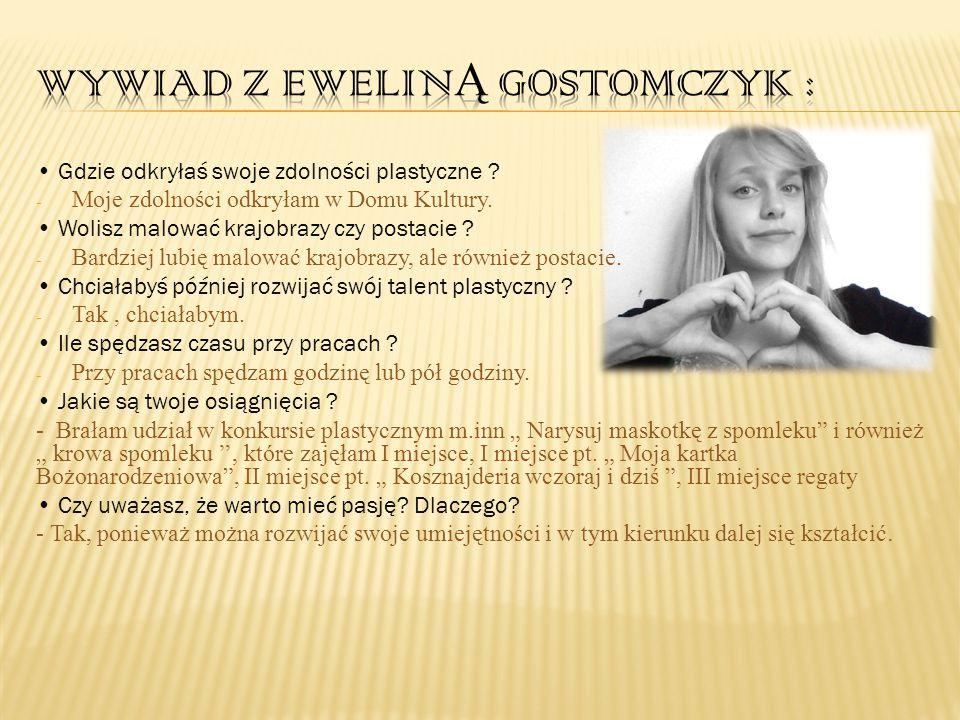 Wywiad z Eweliną Gostomczyk :