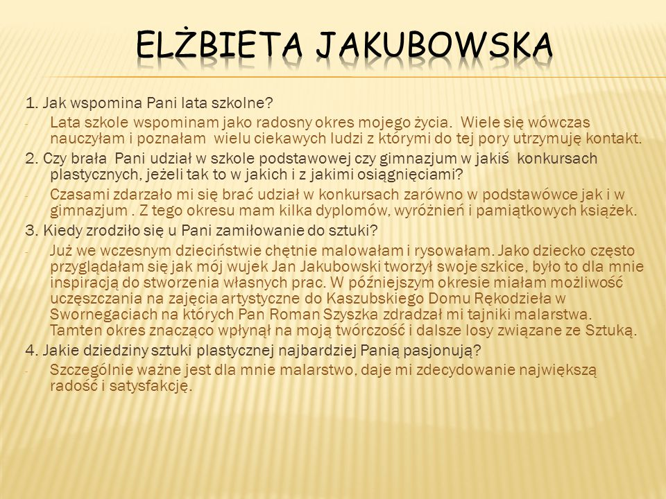 Elżbieta Jakubowska 1. Jak wspomina Pani lata szkolne
