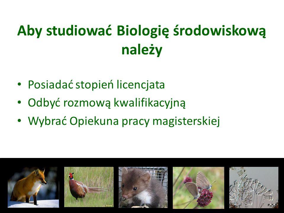 Aby studiować Biologię środowiskową należy