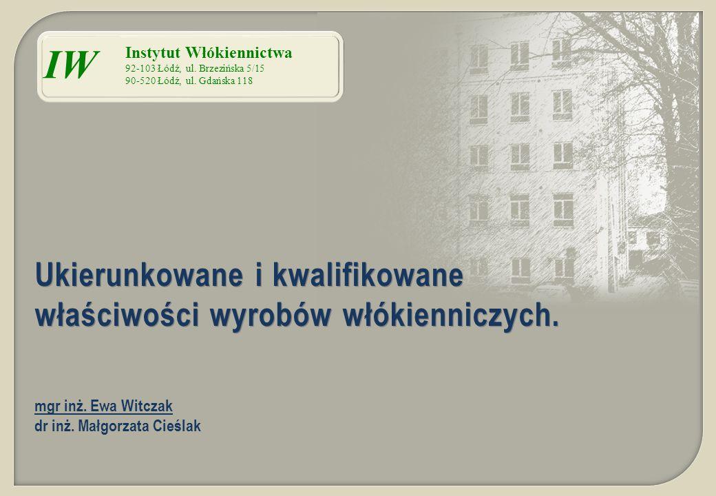 IW Ukierunkowane i kwalifikowane właściwości wyrobów włókienniczych.
