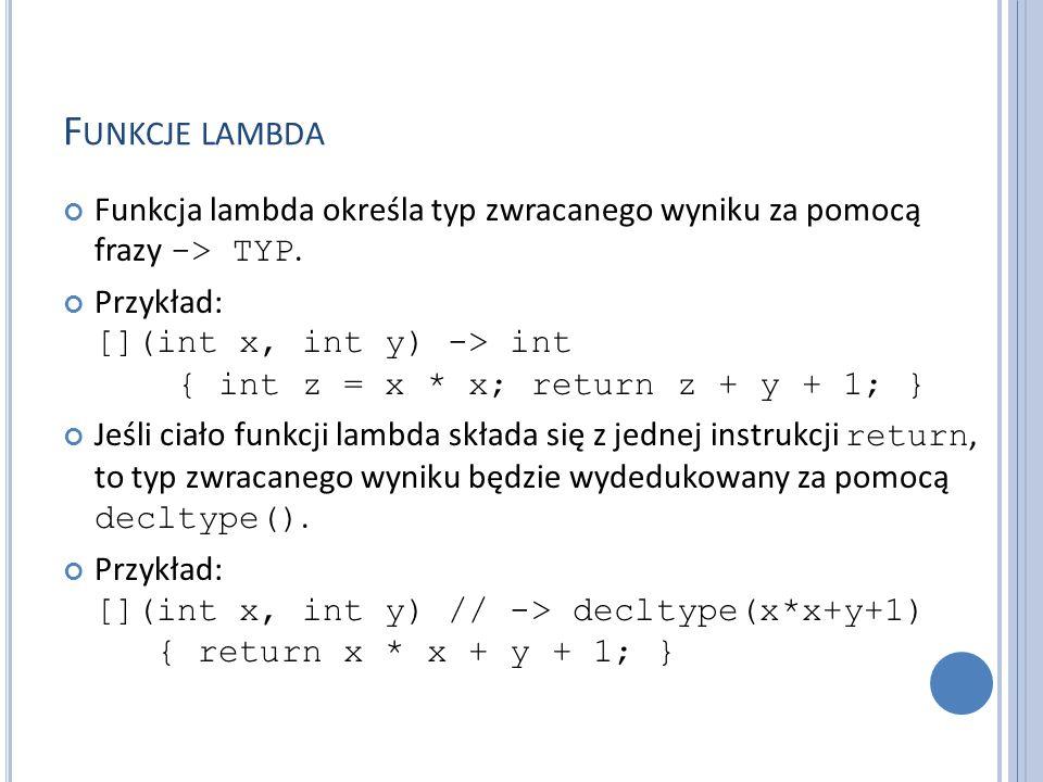 Funkcje lambda Funkcja lambda określa typ zwracanego wyniku za pomocą frazy -> TYP.