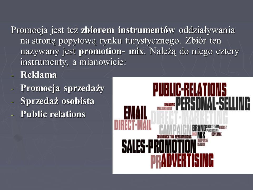 Promocja jest też zbiorem instrumentów oddziaływania na stronę popytową rynku turystycznego. Zbiór ten nazywany jest promotion- mix. Należą do niego cztery instrumenty, a mianowicie: