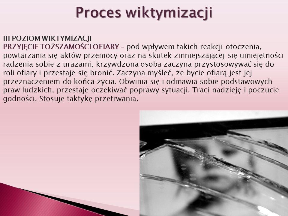 Proces wiktymizacji III POZIOM WIKTYMIZACJI