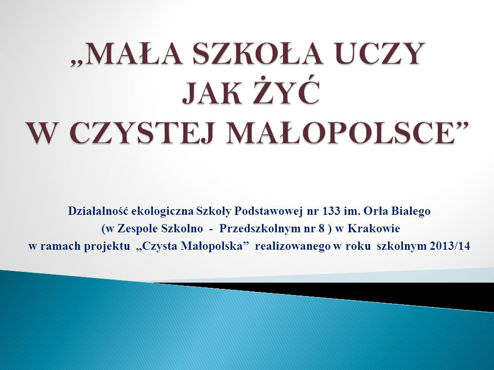 """""""MAŁA SZKOŁA UCZY JAK ŻYĆ W CZYSTEJ MAŁOPOLSCE"""