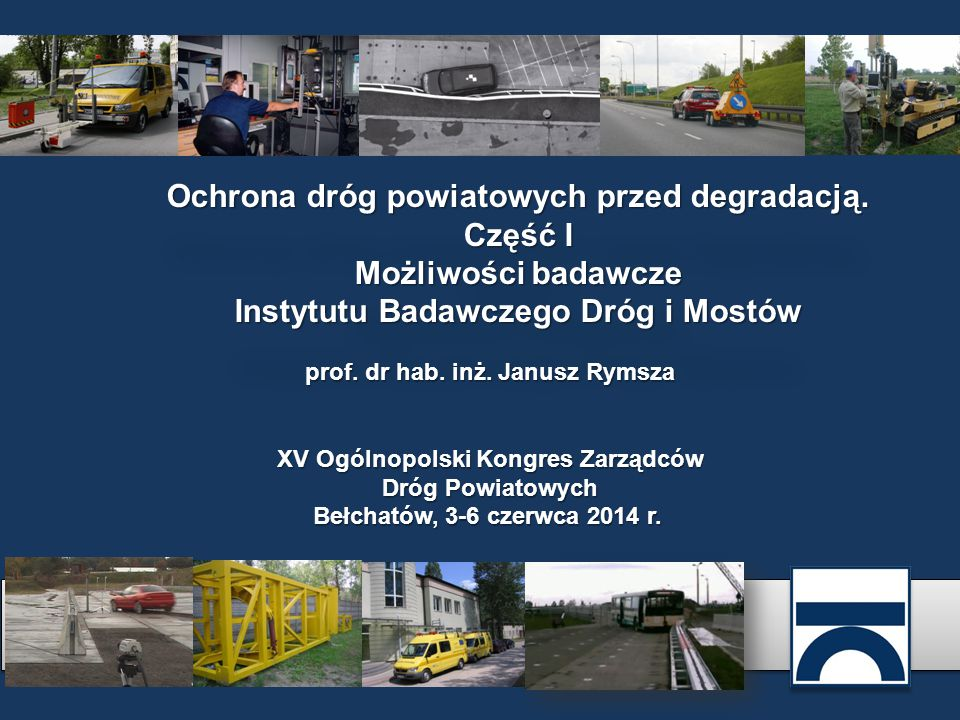 Ochrona dróg powiatowych przed degradacją. Część I Możliwości badawcze