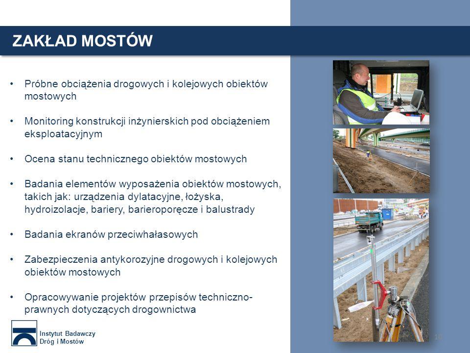 ZAKŁAD MOSTÓW Próbne obciążenia drogowych i kolejowych obiektów mostowych. Monitoring konstrukcji inżynierskich pod obciążeniem eksploatacyjnym.
