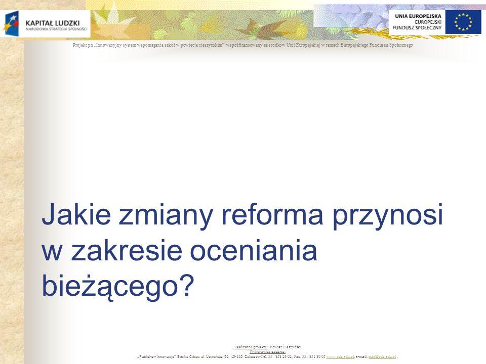 Jakie zmiany reforma przynosi w zakresie oceniania bieżącego