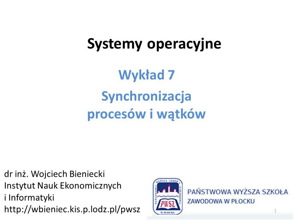 Wykład 7 Synchronizacja procesów i wątków