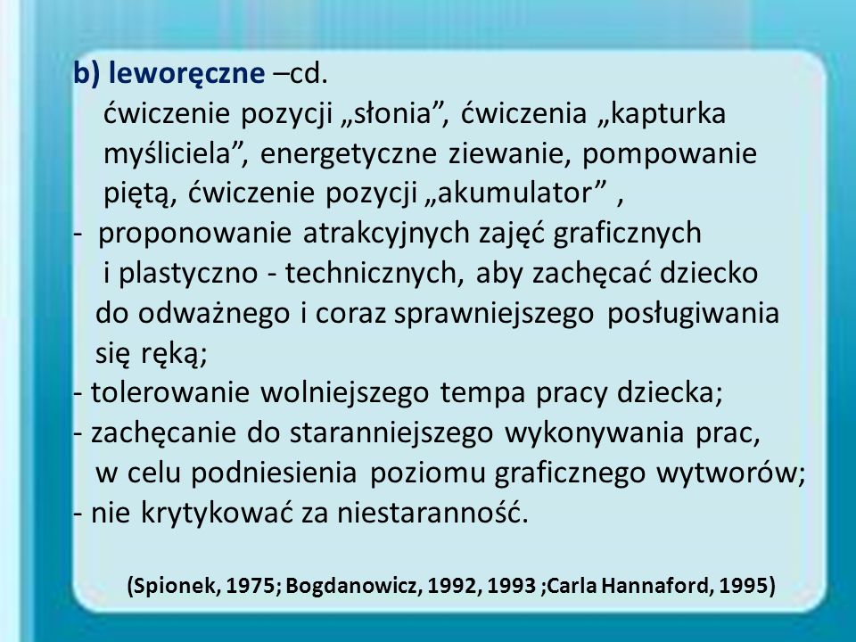 (Spionek, 1975; Bogdanowicz, 1992, 1993 ;Carla Hannaford, 1995)