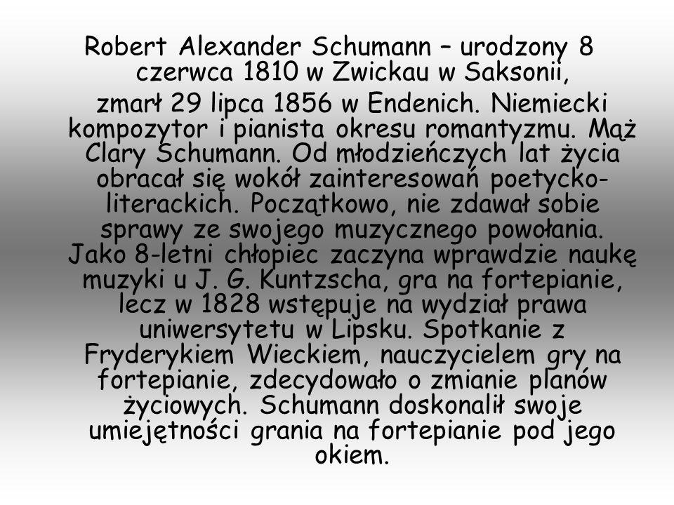 Robert Alexander Schumann – urodzony 8 czerwca 1810 w Zwickau w Saksonii,