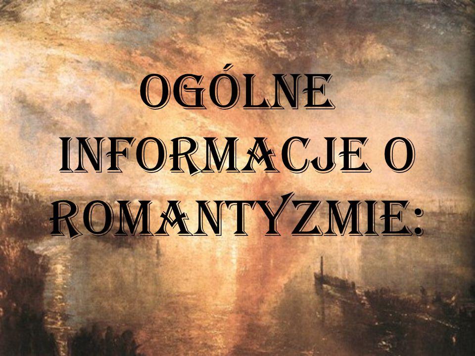Ogólne informacje o romantyzmie: