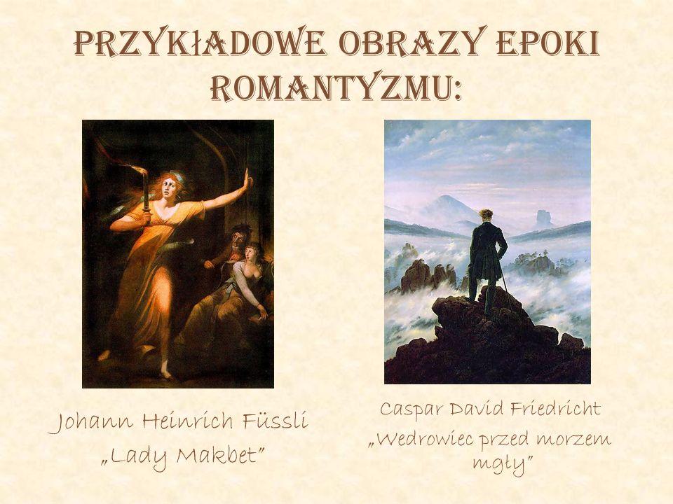 Przykładowe obrazy epoki romantyzmu: