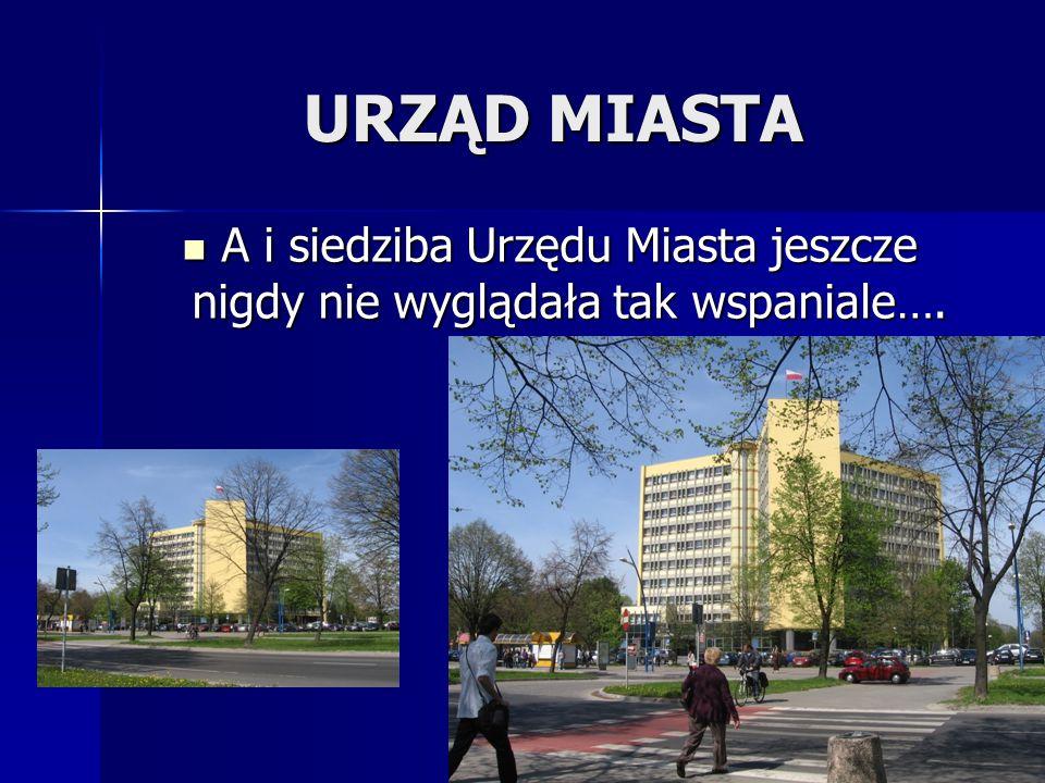 A i siedziba Urzędu Miasta jeszcze nigdy nie wyglądała tak wspaniale….