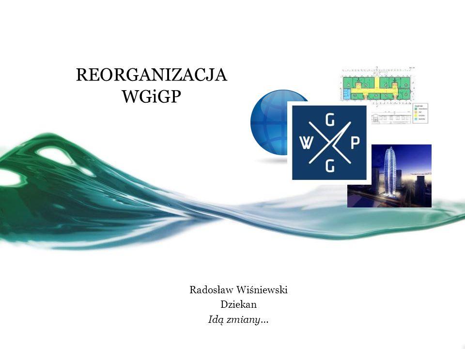 Radosław Wiśniewski Dziekan Idą zmiany…