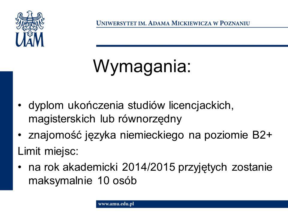 Wymagania: dyplom ukończenia studiów licencjackich, magisterskich lub równorzędny. znajomość języka niemieckiego na poziomie B2+