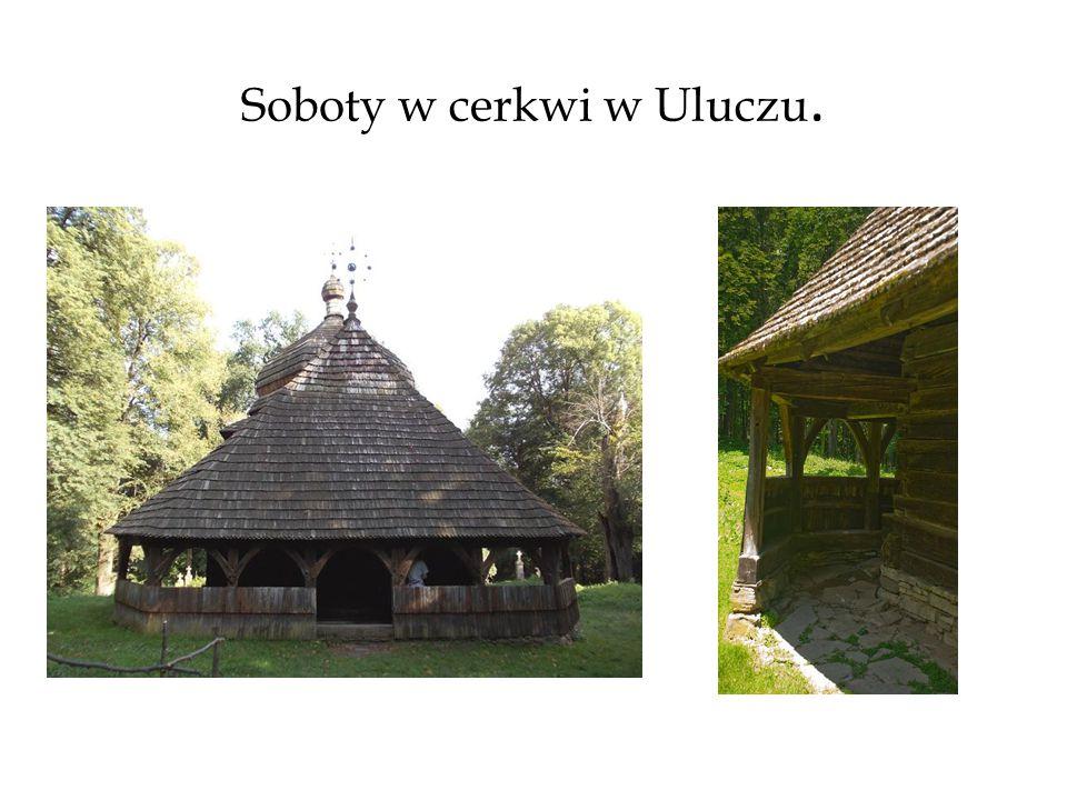 Soboty w cerkwi w Uluczu.