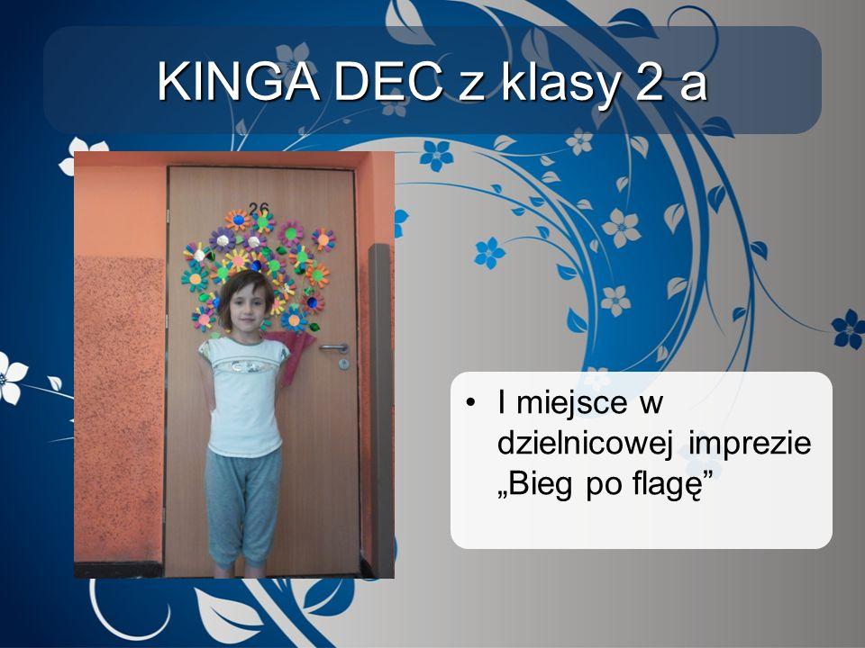 """KINGA DEC z klasy 2 a I miejsce w dzielnicowej imprezie """"Bieg po flagę"""