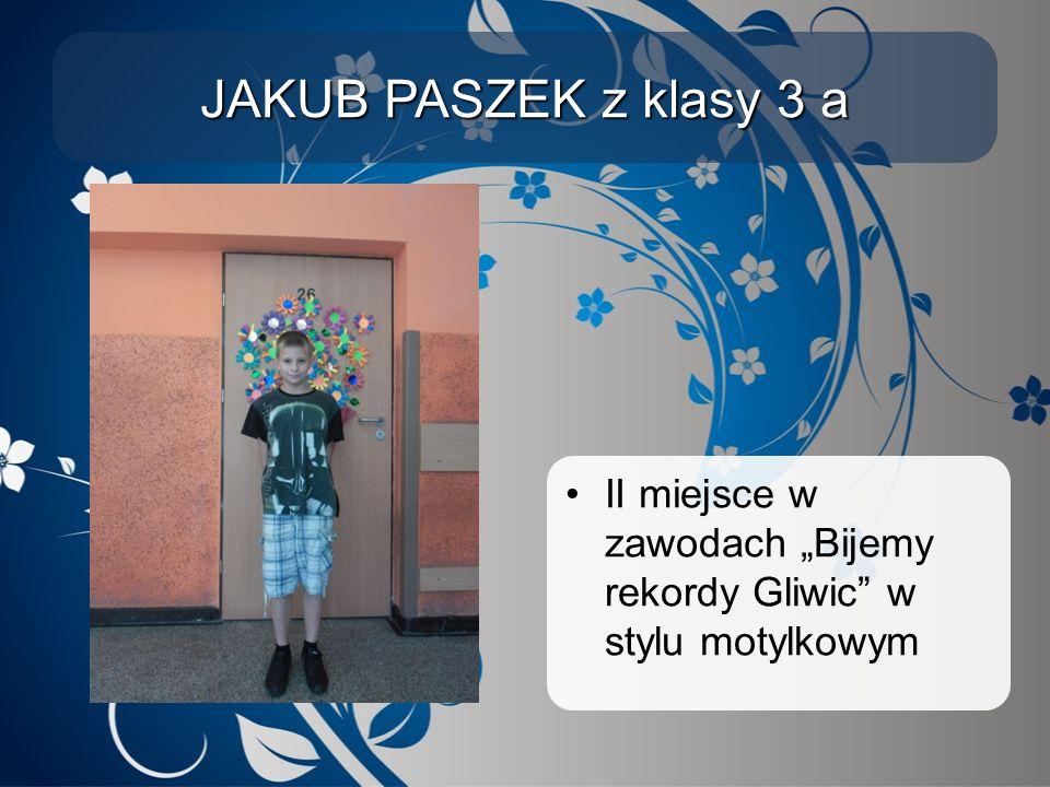 """JAKUB PASZEK z klasy 3 a II miejsce w zawodach """"Bijemy rekordy Gliwic w stylu motylkowym"""