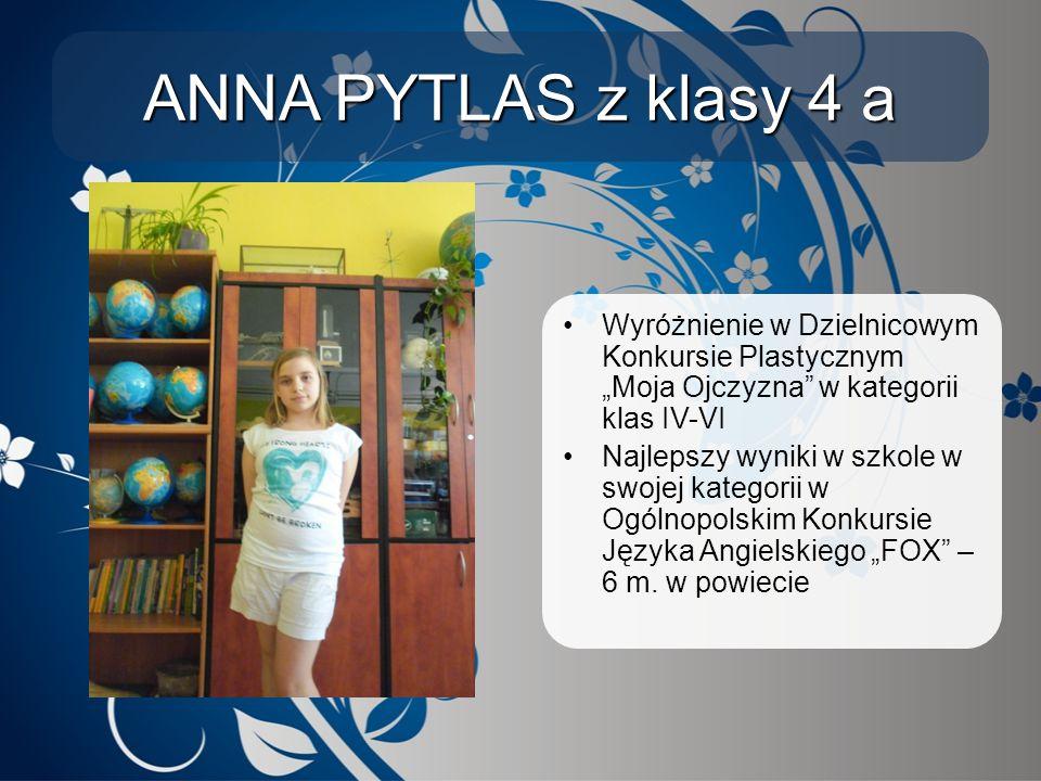 """ANNA PYTLAS z klasy 4 a Wyróżnienie w Dzielnicowym Konkursie Plastycznym """"Moja Ojczyzna w kategorii klas IV-VI."""
