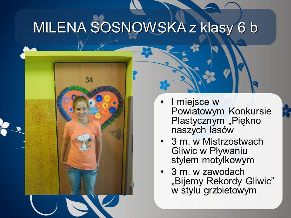 MILENA SOSNOWSKA z klasy 6 b