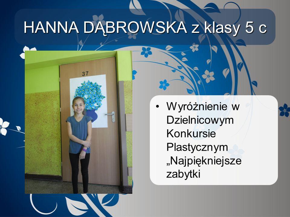 HANNA DĄBROWSKA z klasy 5 c