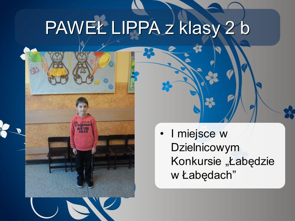 """PAWEŁ LIPPA z klasy 2 b I miejsce w Dzielnicowym Konkursie """"Łabędzie w Łabędach"""