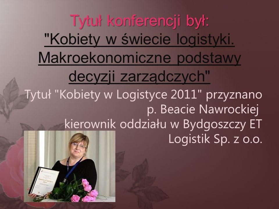 Tytuł konferencji był: Kobiety w świecie logistyki